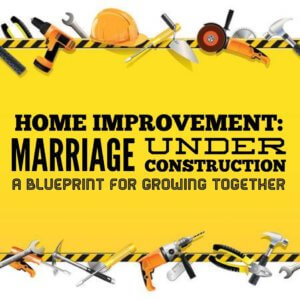 Marriage Under Construction: Click Here to Listen