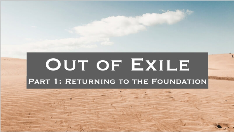 Out of Exile: Returning to the Foundation