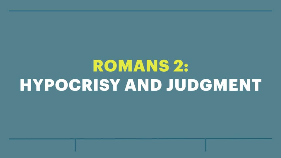 Study on Romans Continued:  Romans 2