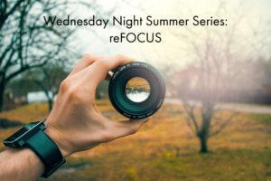 Summer Series: reFocus